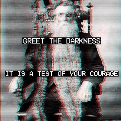 greet the darkness